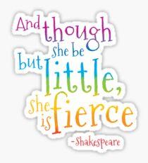 Little but Fierce (Rainbow Shakespeare) Sticker
