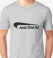 Just Did It! Unisex T-Shirt