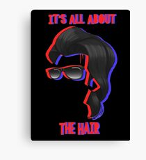 It's All About The Hair... Canvas Print