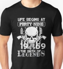 Life begins at forty nine 1969 The birth of legends Unisex T-Shirt