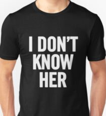 I Don't Know Her (White) Slim Fit T-Shirt