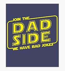 Join The Dad Side Funny Movie Parody Gifts Photographic Print
