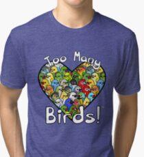 Too Many Birds! Bird Squad Classic Tri-blend T-Shirt