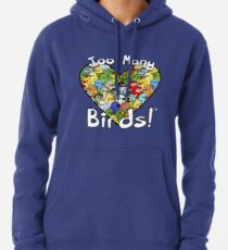 Too Many Birds! Bird Squad 1 Pullover Hoodie