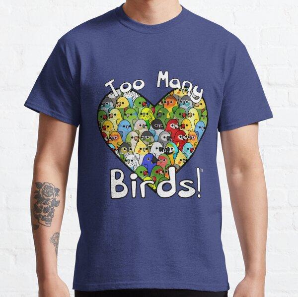 Too Many Birds! Bird Squad Classic Classic T-Shirt
