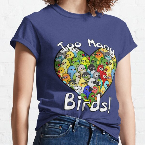 Too Many Birds! Bird Squad Classic Classic T-Shirt