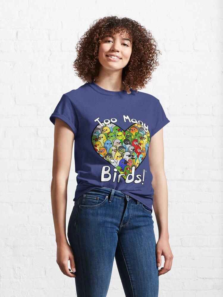 Alternate view of Too Many Birds! Bird Squad Classic Classic T-Shirt