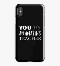 YOU are an amazing teacher iPhone Case/Skin
