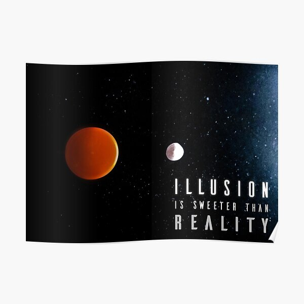 Illusion is sweeter than reality 2 Poster