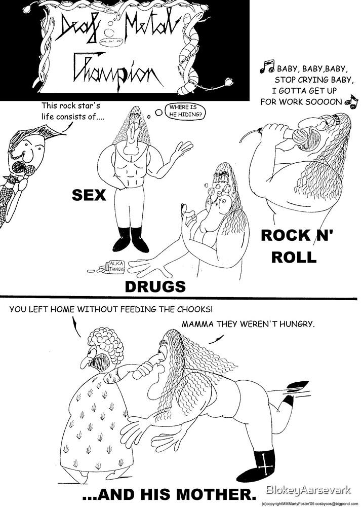 Deaf Metal Champion - 'Rock Star's Life' by BlokeyAarsevark