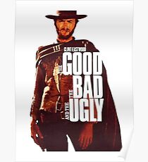 the good bad and ugly - clint eastwood event Poster