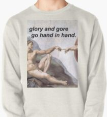 Glory and Gore Pullover