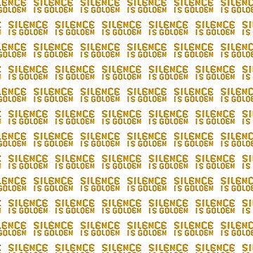 silence is golden by tnoar