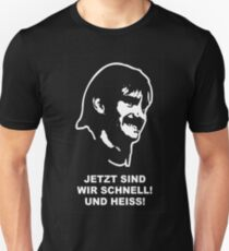 Bernd Knauer - Now we are fast and hot! Unisex T-Shirt