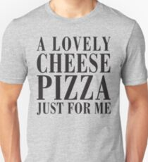 A Lovely Cheese Pizza, Just For Me Slim Fit T-Shirt