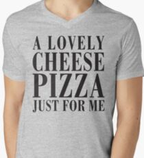 A Lovely Cheese Pizza, Just For Me Men's V-Neck T-Shirt