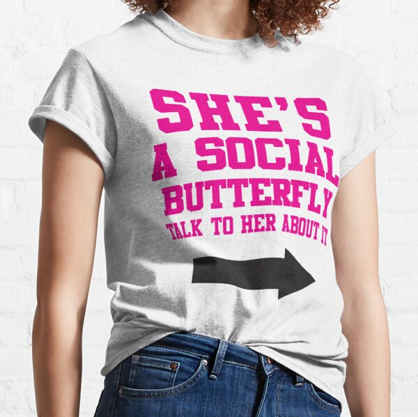 She's A Social Butterfly, Talk To Her About It / She's Socially Awkward, Don't Ask Her About It Classic T-Shirt