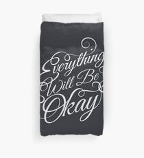 Everything Will Be Okay Duvet Cover
