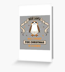 All I Want for Christmas is A PORG! Greeting Card