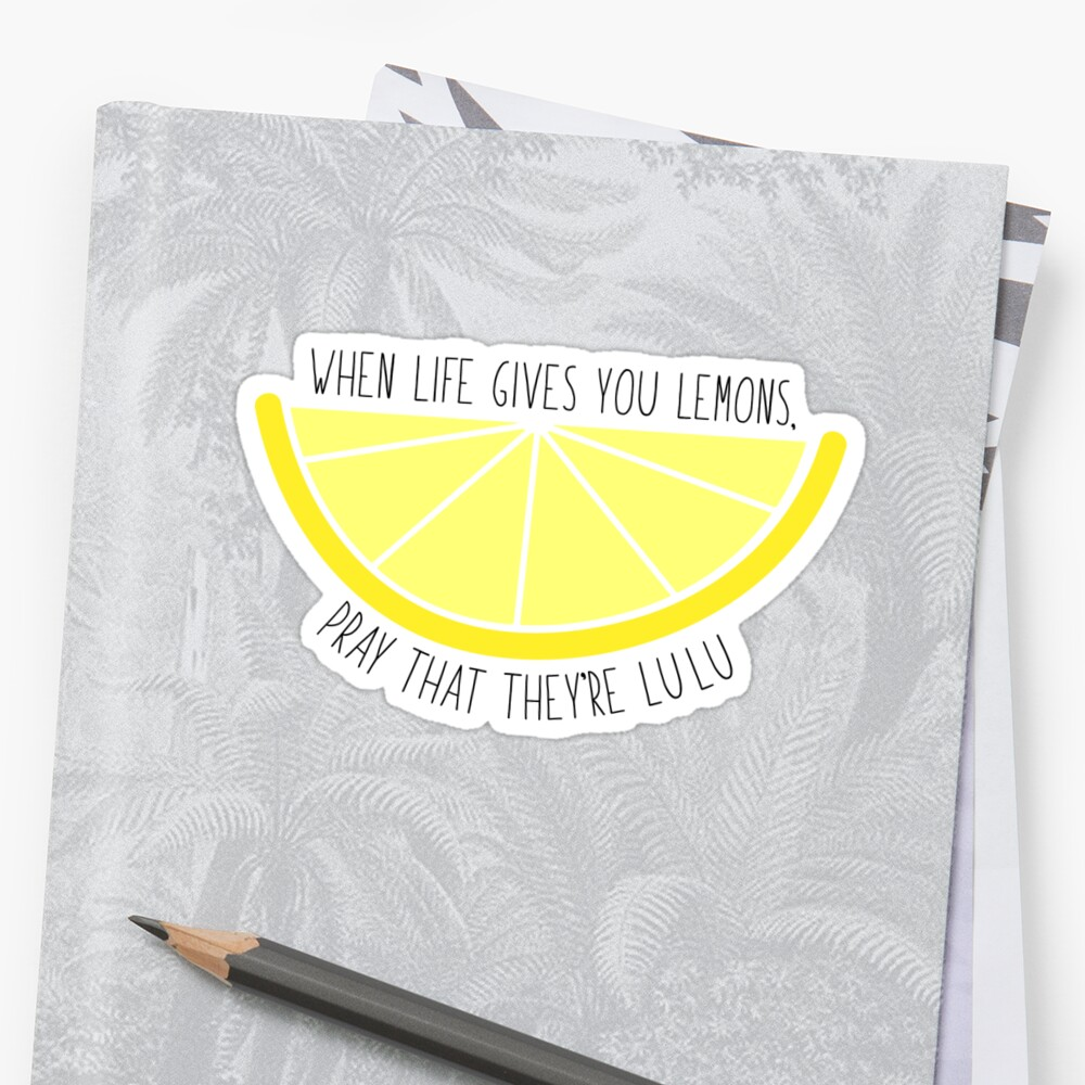 When Life Gives You Lemons by zariagrace