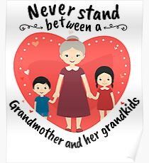 Best Grandmother Gifts Never Stand Between A Grandmother And Her Grandkids Poster