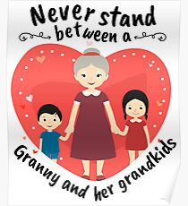 Best Granny Gifts Never Stand Between A Granny And Her Grandkids Poster