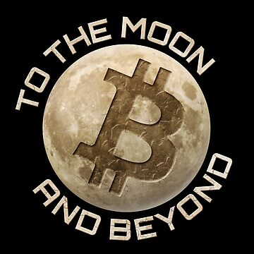 Bitcoin To the Moon and Beyond! by Mehdals