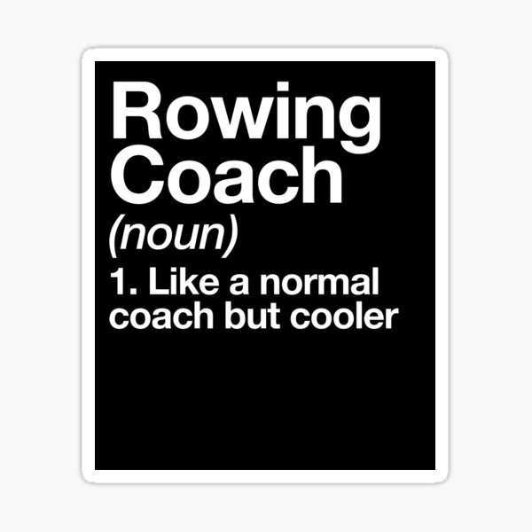 Rowing Coach Funny Definition Trainer Gift Design Sticker
