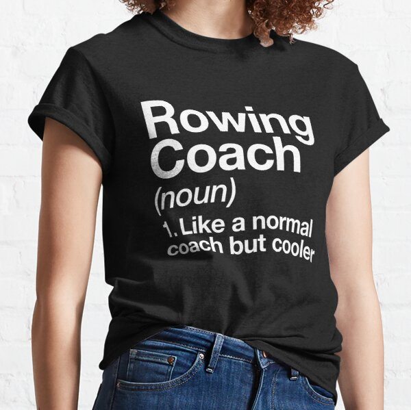 Rowing Coach Funny Definition Trainer Gift Design Classic T-Shirt