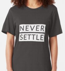 Never Settle OnePlus Slim Fit T-Shirt