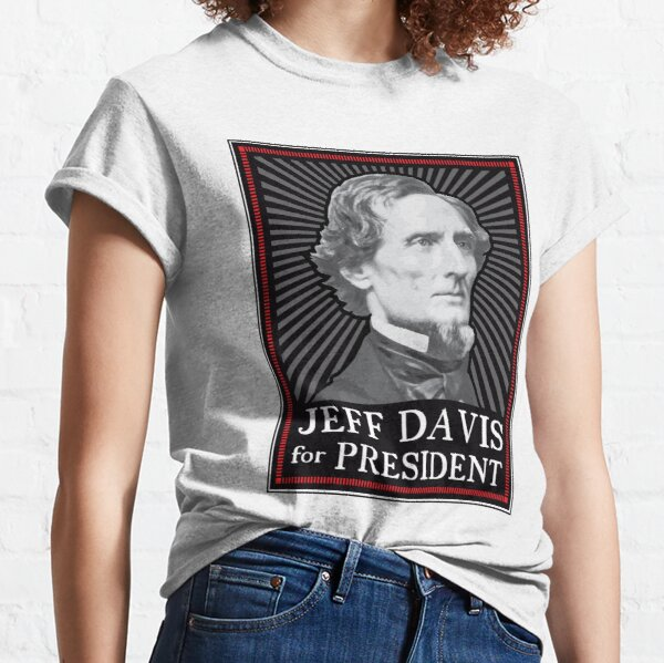 Jeff Davis for President Classic T-Shirt