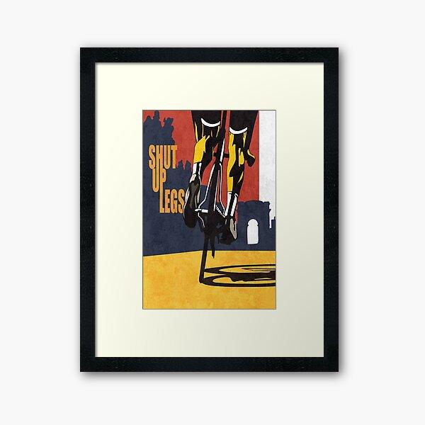Shut Up Legs, Le Tour de France Poster Framed Art Print