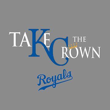 Kansas City Royals - Take The Crown by armeenerz
