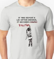 BANKSY If You Repeat A Lie Often Enough It Becomes Politics Unisex T-Shirt