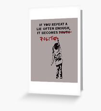 Anti fascist greeting cards redbubble banksy if you repeat a lie often enough it becomes politics greeting card m4hsunfo