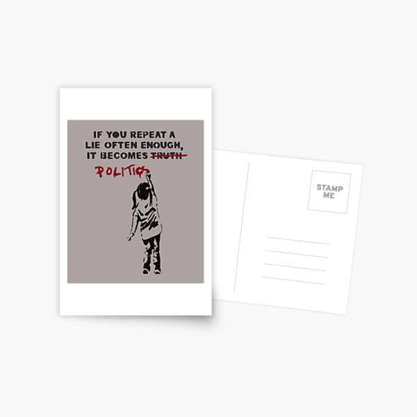 BANKSY If You Repeat A Lie Often Enough It Becomes Politics Postcard