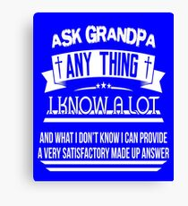 Ask Grandpa Anything Funny Tee Shirt Canvas Print