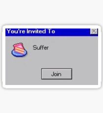 you're invited to suffer  Sticker