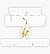 Saxophone May The Lungs Be With You SyFy  Sticker