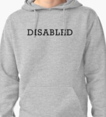 Disabled Pullover Hoodie