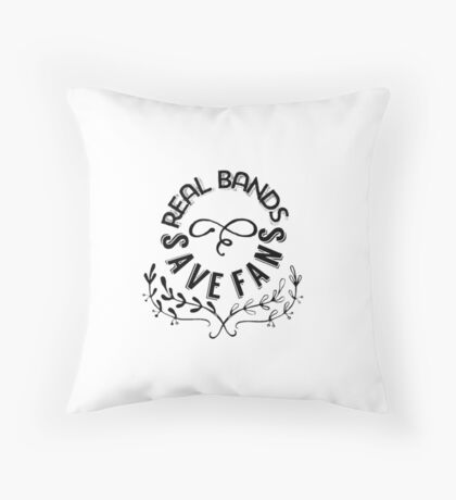 Real Bands Save Fans Throw Pillow