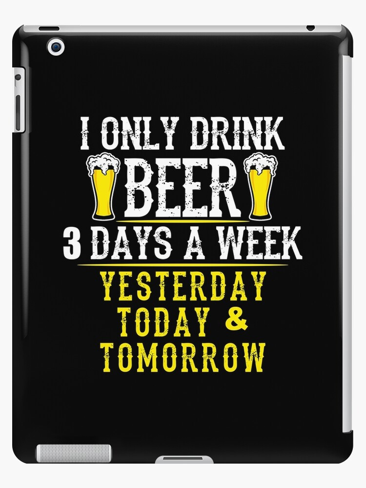 I Only Drink Beer 3 Days A Week Shirt Alcohol Hops