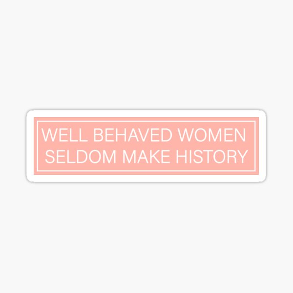 Gut erzogene Frauen schreiben selten Geschichte Sticker