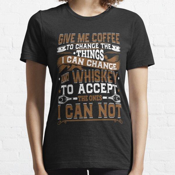Kaffee & Whisky-Gebet - Gib mir Kaffee, um die Dinge zu ändern, die ich ändern kann, und Whisky, um die zu akzeptieren, die ich nicht kann Essential T-Shirt