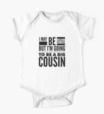I May Be Little But I'm Going To Be A Big Cousin Tee One Piece - Short Sleeve