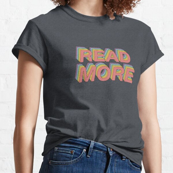 Read more! Classic T-Shirt