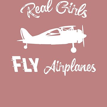 Real Girls Fly Airplanes by Farfam