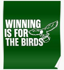 WINNING Is for the BIRDS Eagles Football Shirt Poster