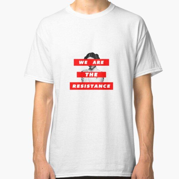 We Are The Resistance Part. deux  Classic T-Shirt