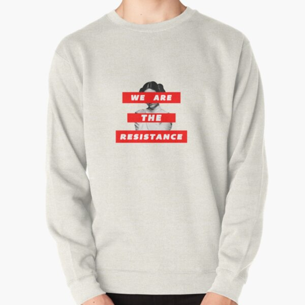 We Are The Resistance Part. deux  Pullover Sweatshirt